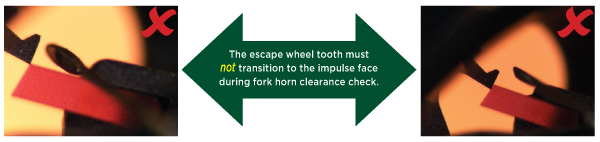 The escape wheel tooth must not transition to the impulse face during fork horn clearance check.