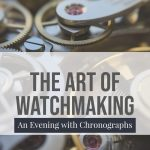 The Art of Watchmaking: An evening with chronographs – Boston